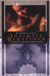Intimate Behaviour: A Zoologist's Classic Study of Human Intimacy