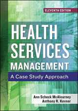 9781567939095-1567939090-Health Services Management: A Case Study Approach, Eleventh Edition (AUPHA/HAP Book)