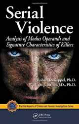 9781420066326-1420066323-Serial Violence: Analysis of Modus Operandi and Signature Characteristics of Killers (Practical Aspects of Criminal and Forensic Investigations)