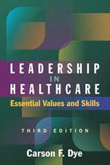 Leadership in Healthcare: Essential Values and Skills, Third Edition (Ache Management Series)