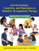 Activity Analysis, Creativity And Playfulness In Pediatric Occupational Therapy: Making Play Just Right