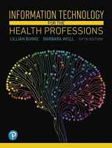 9780134877716-0134877713-Information Technology for the Health Professions (5th Edition)