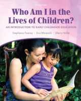 9780132657044-013265704X-Who Am I in the Lives of Children? An Introduction to Early Childhood Education (9th Edition)