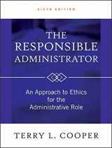 9780470873946-0470873949-The Responsible Administrator: An Approach to Ethics for the Administrative Role