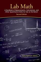 9781936113712-1936113716-Lab Math: A Handbook of Measurements, Calculations, and Other Quantitative Skills for Use at the Bench, Second edition
