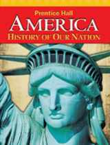 AMERICA: HISTORY OF OUR NATION 2011 SURVEY STUDENT EDITION