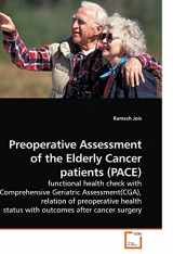 Preoperative Assessment of the Elderly Cancer patients (PACE): functional health check with Comprehensive Geriatric Assessment(CGA), relation of ... status with outcomes after cancer surgery