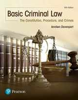 9780134559834-0134559835-Basic Criminal Law: The Constitution, Procedure, and Crimes (5th Edition)