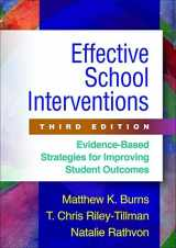 9781462526147-1462526144-Effective School Interventions, Third Edition: Evidence-Based Strategies for Improving Student Outcomes