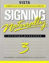 9781581210361-1581210361-Signing Naturally: Student Workbook, Level 3 (Vista American Sign Language Series)