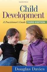 9781606239094-1606239090-Child Development, Third Edition: A Practitioner's Guide (Clinical Practice with Children, Adolescents, and Families)