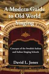 9781543908879-154390887X-A Modern Guide to Old World Singing: Concepts of the Swedish-Italian and Italian Singing Schools