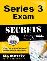 9781610728522-1610728521-Series 3 Exam Secrets Study Guide: Series 3 Test Review for the National Commodity Futures Examination