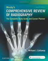 Mosby's Comprehensive Review of Radiography: The Complete Study Guide and Career Planner, 7e