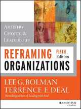 9781118573334-1118573331-Reframing Organizations: Artistry, Choice, and Leadership