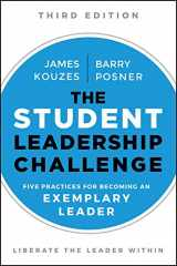 9781119421917-1119421918-The Student Leadership Challenge: Five Practices for Becoming an Exemplary Leader (J-B Leadership Challenge: Kouzes/Posner)
