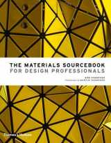 9780500518540-0500518548-The Materials Sourcebook for Design Professionals