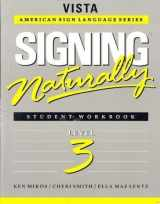 9781581210361-1581210361-Signing Naturally: Student Workbook, Level 3 (Vista American Sign Language Series)