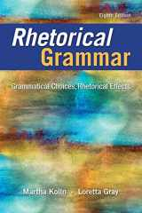 9780134080376-0134080378-Rhetorical Grammar: Grammatical Choices, Rhetorical Effects (8th Edition)