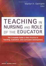 9780826195531-0826195539-Teaching in Nursing and Role of the Educator: The Complete Guide to Best Practice in Teaching, Evaluation and Curriculum Development