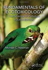 9781466582293-1466582294-Fundamentals of Ecotoxicology: The Science of Pollution, Fourth Edition