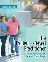 9780803643666-0803643667-The Evidence-Based Practitioner: Applying Research to Meet Client Needs