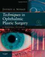 Techniques in Ophthalmic Plastic Surgery with DVD: A Personal Tutorial, 1e