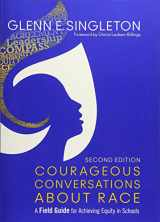 9781483383743-1483383741-Courageous Conversations About Race: A Field Guide for Achieving Equity in Schools