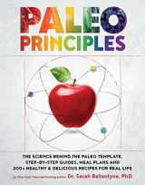 9781628609004-1628609001-Paleo Principles: The Science Behind the Paleo Template, Step-by-Step Guides, Meal Plans, and 200+ Healthy & Delicious Recipes for Real Life (1)