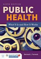 9781284069419-1284069419-Public Health: What It Is and How It Works