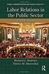 9781466579521-1466579528-Labor Relations in the Public Sector (Public Administration and Public Policy)