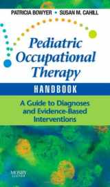 9780323053419-0323053416-Pediatric Occupational Therapy Handbook: A Guide to Diagnoses and Evidence-Based Interventions
