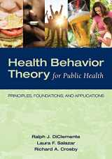 9780763797539-0763797537-Health Behavior Theory for Public Health: Principles, Foundations, and Applications