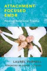 9780393707458-0393707458-Attachment-Focused EMDR: Healing Relational Trauma