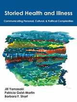 9781478632481-1478632488-Storied Health and Illness: Communicating Personal, Cultural, and Political Complexities