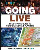 9780692807897-0692807896-Going Live: The Ultimate Guide to Corporate Event Planning