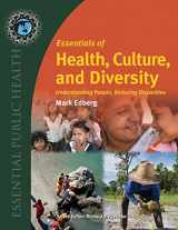 9780763780456-0763780456-Essentials Of Health, Culture, And Diversity: Understanding People, Reducing Disparities (Essential Public Health)