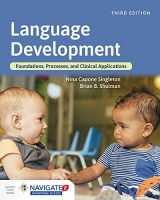 9781284129618-1284129616-Language Development: Foundations, Processes, and Clinical Applications