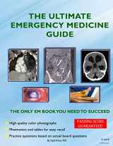 9781505816860-1505816866-The Ultimate Emergency Medicine Guide: The only EM book you need to succeed