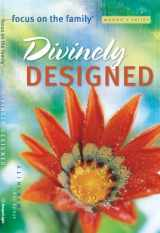 Divinely Designed: Study Topic: Femininity (Focus on the Family Women's Series)