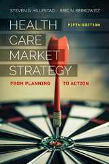 9781284150407-1284150402-Health Care Market Strategy: From Planning to Action