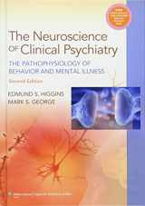 Neuroscience of Clinical Psychiatry: The Pathophysiology of Behavior and Mental Illness