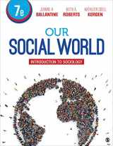 9781544333533-1544333536-Our Social World: Introduction to Sociology