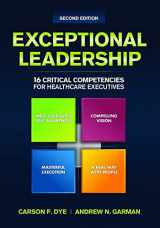 Exceptional Leadership: 16 Critical Competencies for Healthcare Executives, Second Edition (ACHE Management Series)