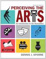 9780205995110-020599511X-Perceiving the Arts: An Introduction to the Humanities (11th Edition)