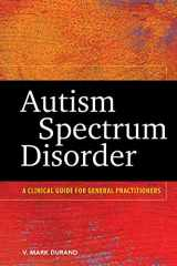 9781433815690-1433815699-Autism Spectrum Disorder: A Clinical Guide for General Practitioners