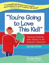 "9781598570793-159857079X-""You're Going to Love This Kid!"": Teaching Students with Autism in the Inclusive Classroom, Second Edition"