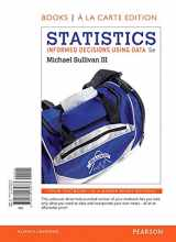 9780134136783-0134136780-Statistics: Informed Decisions Using Data, Books a la Carte Edition plus NEW MyLab Statistics with Pearson eText-- Access Card Package (5th Edition)