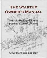 9780984999309-0984999302-The Startup Owner's Manual: The Step-By-Step Guide for Building a Great Company (DIATEINO)