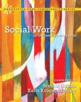 9780205848942-020584894X-Social Work: An Empowering Profession (8th Edition) (Connecting Core Competencies)